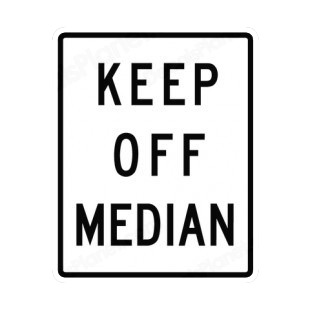 Keep off median sign listed in road signs decals.