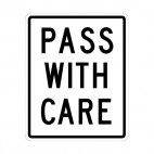 Pass with care sign, decals stickers
