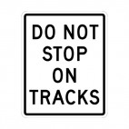 Do not stop on tracks sign, decals stickers